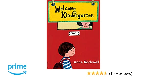 Welcome To Kindergarten Anne Rockwell 9780802776648 Amazon Books