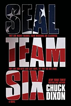 SEAL Team Six: The Novel: #1 in ongoing hit series by [Dixon, Chuck]