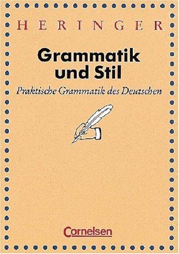 Grammatik und Stil: Praktische Grammatik des Deutschen