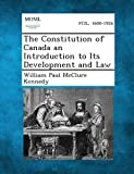The Constitution of Canada an Introduction to Its
