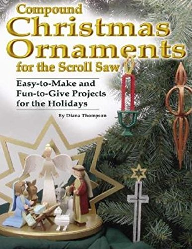 Compound Christmas Ornaments: Easy-to-Make and Fun-to-Give Projects for the Holidays by Brand: Fox Chapel Publishing