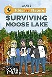 Surviving Moose Lake (Kids vs. Nature Book 1)