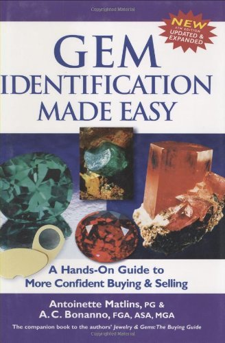 Gem Identification Made Easy, Fourth Edition: A Hands-on...