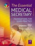 The Essential Medical Secretary: Foundations For Good Practice