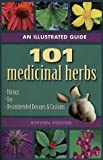 An Illustrated Guide to 101 Medicinal Herbs, Steven Foster, 1883010519