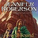 Sword-Bound: Tiger and Del, Book 7 Hörbuch von Jennifer Roberson Gesprochen von: Stephen Bel Davies