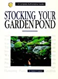 Stocking Your Garden Pond, Herbert R. Axelrod, 0793802210