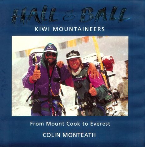 Hall & Ball: Kiwi Mountaineers from Mount Cook to Everest