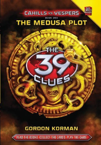 Gordon Korman'sThe 39 Clues: Cahills vs. Vespers Book 1: The Medusa Plot [Hardcover]2011 PDF