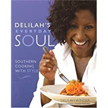 Delilah's Everyday Soul: Southern Cooking With Style