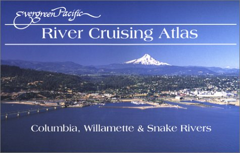River Cruising Atlas : Columbia, Willamette & Snake Rivers