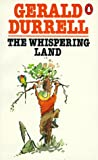 The Whispering Land, Gerald Durrell, 0140020837