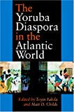 img - for The Yoruba Diaspora in the Atlantic World (Blacks in the Diaspo) book / textbook / text book