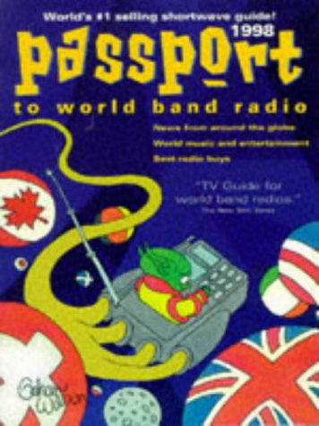 Passport to World Band Radio: 1998 (Serial) (Passport To World Band Radio)