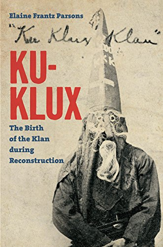 Ku-Klux: The Birth of the Klan during Reconstruction