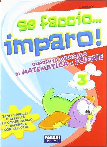 official photos 8a835 bfcd2 Se faccio... imparo. Matematica-Scienze. Per la 3ª classe ...