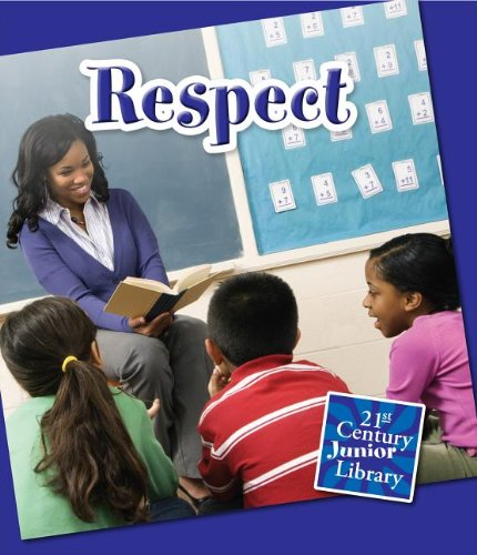 Download Respect (Character Education. 21st Century Junior Library) pdf epub