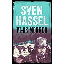 Vi-Os Morrer: Edição em português (Série guerra Sven Hassel)