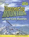 The Disappearing Mountain and Other Earth Mysteries: Erosion and Weathering (Raintree Fusion: Earth Science) by Louise Spilsbury (2005-10-20)