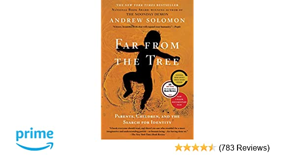 Far From Tree Is Must Read Make It Gift >> Far From The Tree Parents Children And The Search For Identity