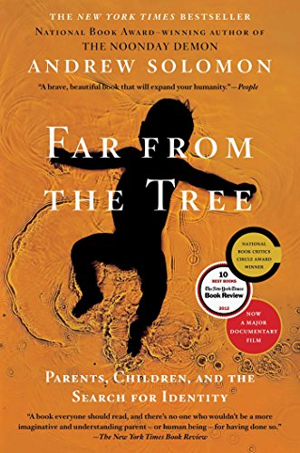 Far From the Tree: Parents, Children and the Search for Identity cover