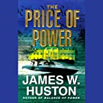 The Price of Power | James W. Huston