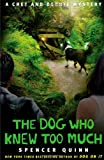 The Dog Who Knew Too Much, Spencer Quinn, 143915709X