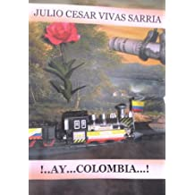 !.AY COLOMBIA.! (Spanish Edition)