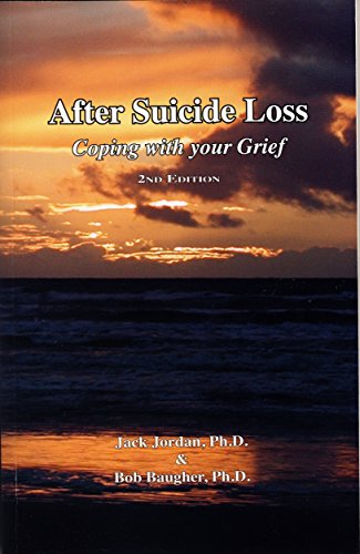 After Suicide Loss: Coping with Your Grief, 2nd Edition