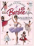 : The Ultimate Ballerina Sticker Book (Barbie Sticker Books)
