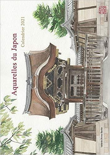 Aquarelles du Japon: Calendrier 2021 (French Edition): Bertin