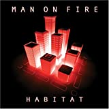 Habitat by Man On Fire (2005-06-13)