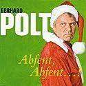 Abfent, Abfent...! Hörspiel von Gerhard Polt Gesprochen von: Gerhard Polt
