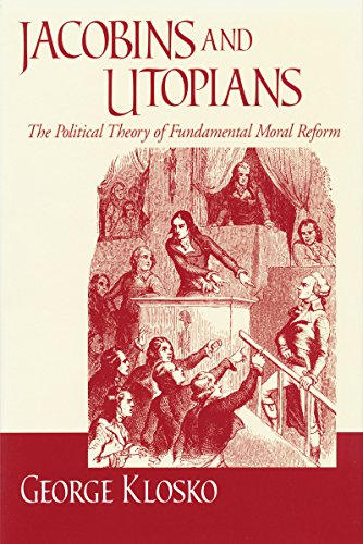 Jacobins and Utopians: The Political Theory of Fundamental Moral Reform (Frank M. Covey, Jr., Loyola Lectures in Political Analysis)