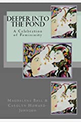 Deeper into the Pond: A Celebration of Femininity (The Celebration Series of Chapbooks Book 5) Kindle Edition