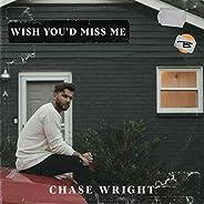 Wish You'd Mis
