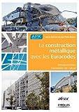 La construction métallique avec les Eurocodes : Interprétation, Exemples de calcul de APK (24 octobre 2013) Broché