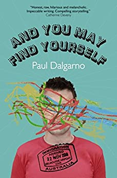 And You May Find Yourself by [Dalgarno, Paul]