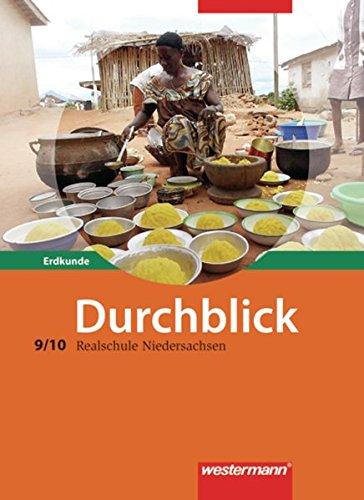 Durchblick Erdkunde - Ausgabe 2008 für Realschulen in Niedersachsen: Schülerband 9 / 10