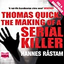 Thomas Quick: The Making of a Serial Killer Audiobook by Hannes Råstam Narrated by Peter Noble