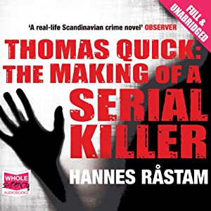 Thomas Quick: The Making of a Serial Killer Hörbuch