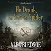 He Drank, and Saw the Spider: Eddie LaCrosse, Book 5 | Alex Bledsoe