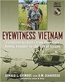 Eyewitness Vietnam, Donald L. Gilmore, 1402728522