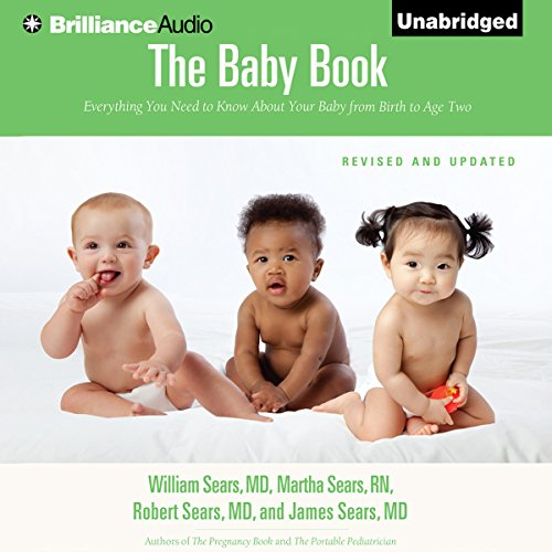 The Baby Book: Everything You Need to Know About Your Baby from Birth to Age Two Audiobook [Free Download by Trial] thumbnail