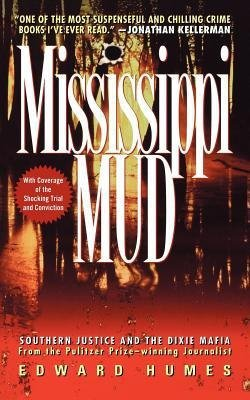 Edward Humes: Mississippi Mud : Southern Justice and the Dixie Mafia (Paperback); 2007 Edition ()