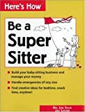 img - for Here's How: Be a Super Sitter by Lee Salk (1998-04-11) book / textbook / text book