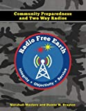 img - for Radio Free Earth: Community Preparedness and Two Way Radios book / textbook / text book