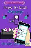 How to Look Happy (Unlucky in Love) (Volume 3)