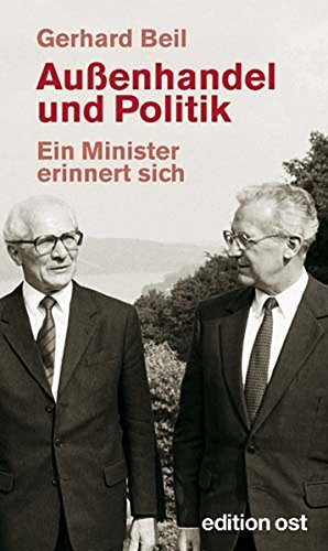 Außenhandel und Politik: Ein Minister erinnert sich (edition ost)