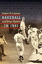 Baseball and Other Matters in 1941: A Celebration of the Best Baseball Season Ever-- In the Year America Went to War